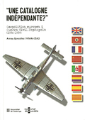 ´UNE CATALOGNE INDÉPENDANTE?´. GEOPOLÍTICA EUROPEA I GUERRA CIVIL ESPANYOLA (1936-1939)