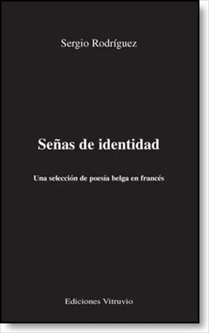 SEÑAS DE IDENTIDAD : SELECCIÓN DE POESÍA BELGA EN FRANCÉS