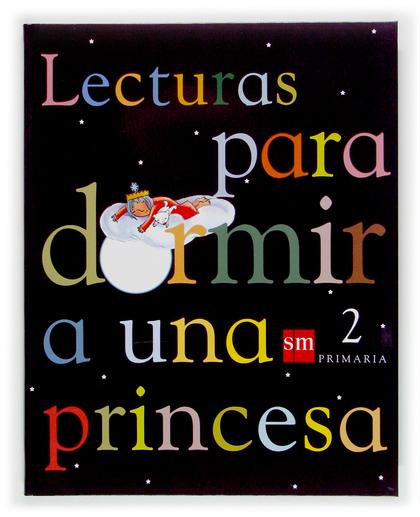 LECTURAS PARA DORMIR A UNA PRINCESA, 2 EDUCACIÓN PRIMARIA