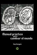 MANUAL PRÁCTICO PARA CAMBIAR EL MUNDO