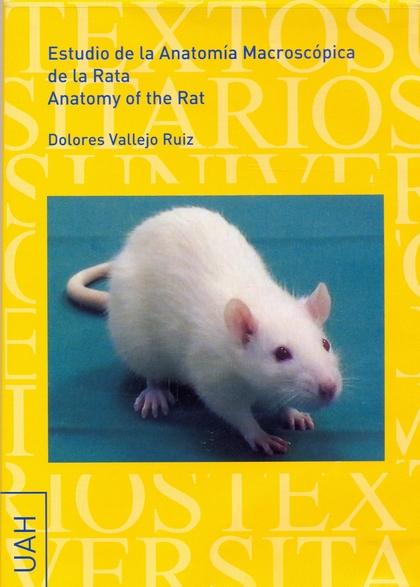 ESTUDIO DE LA ANATOMÍA MACROSCÓPICA DE LA RATA = ANATOMY OF THE RAT