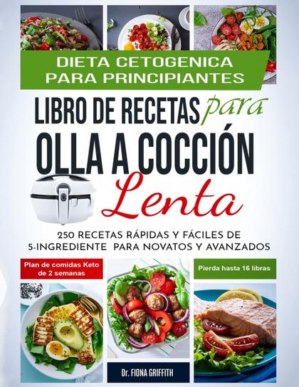 DIETA CETOGÉNICA - LIBRO DE RECETAS PARA OLLA A COCCIÓN LENTA