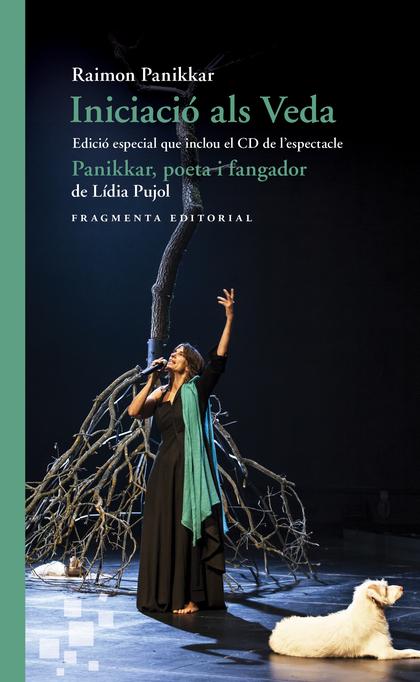 INICIACIÓ ALS VEDA. EDICIÓ ESPECIAL QUE INCLOU EL CD DE L´ESPECTACLE «PANIKKAR,.