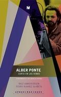 ALBER PONTE, CORTO EN LAS VENAS. ACERCAMIENTO A UN CINEASTA ESPAÑOL. CON DVD (FI