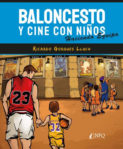 BALONCESTO Y CINE CON NIÑOS                                                     HACIENDO EQUIPO