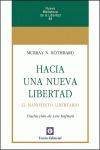 HACIA UNA NUEVA LIBERTAD : EL MANIFIESTO LIBERTARIO