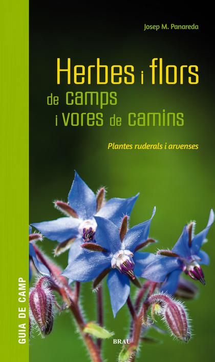 HERBES I FLORS DE CAMPS I VORES DE CAMINS                                       PLANTES RUDERAL