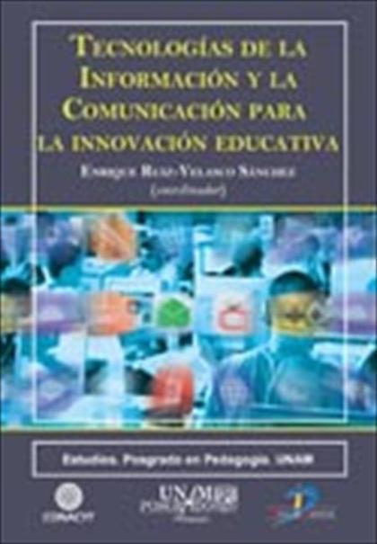 TECNOLOGÍAS DE LA INFORMACIÓN Y LA COMUNICACIÓN PARA LA INNOVACIÓN EDUCATIVA
