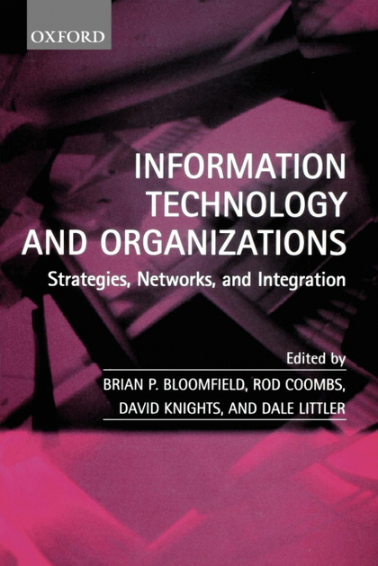 INFORMATION TECHNOLOGY AND ORGANIZATIONS