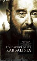 EDUCACION DE UN KABBALISTA,LA.
