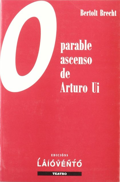 O PARABLE ASCENSO DE ARTURO UÍ. PARABLE ASCENSO DE ARTURO UÍ