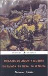 PAISAJES DE AMOR Y MUERTE: EN ESPAÑA, EN ITALIA, EN EL NORTE