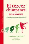 EL TERCER CHIMPANCÉ PARA JÓVENES. ORIGEN Y FUTURO DEL ANIMAL HUMANO