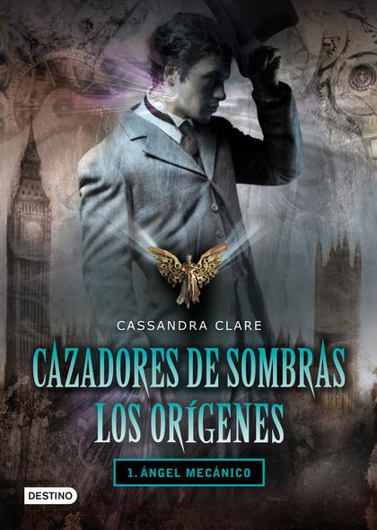 CAZADORES DE SOMBRAS. LOS ORÍGENES : ÁNGEL MECÁNICO