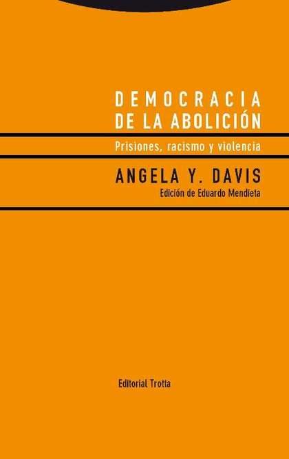 DEMOCRACIA DE LA ABOLICIÓN. PRISIONES, RACISMO Y VIOLENCIA