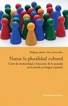 NARRAR LA PLURALIDAD CULTURAL : CRISIS DE LA MODERNIDAD Y FUNCIONES DE LO POPULAR EN LA NOVELA