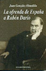 LA OFRENDA DE ESPAÑA A RUBÉN DARÍO.