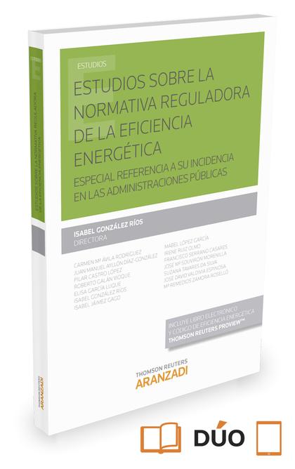 ESTUDIOS SOBRE LA NORMATIVA REGULADORA DE LA EFICIENCIA ENERGÉTICA.