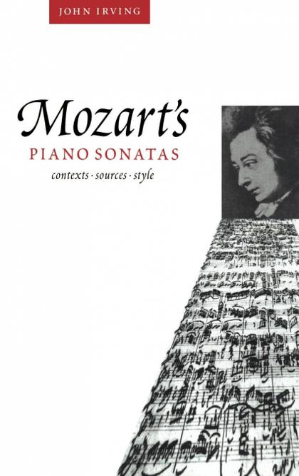 MOZART´S PIANO SONATAS. CONTEXTS, SOURCES, STYLE