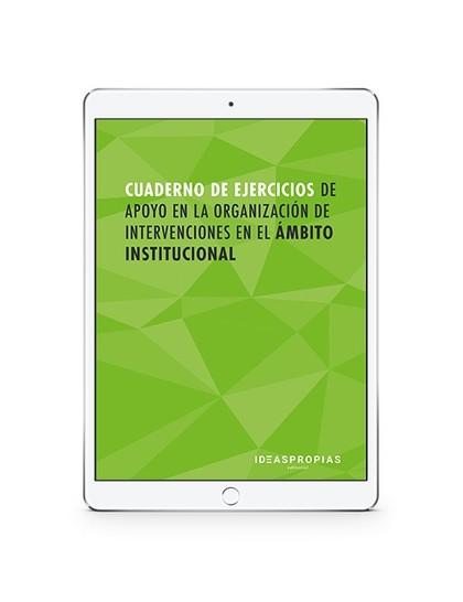 CUADERNO DE EJERCICIOS MF1016_2 APOYO EN LA ORGANIZACIÓN DE INTERVENCIONES EN EL.