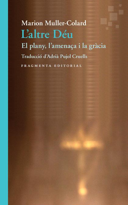 L´ALTRE DÉU. EL PLANY, L'AMENAÇA I LA GRÀCIA