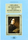 CIEN AÑOS DE EDUCACION MUJER ESPAÑOLA