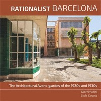 RATIONALIST BARCELONA. THE ARCHITECTURAL AVANT-GARDES OF THE 1920S AND 1930S