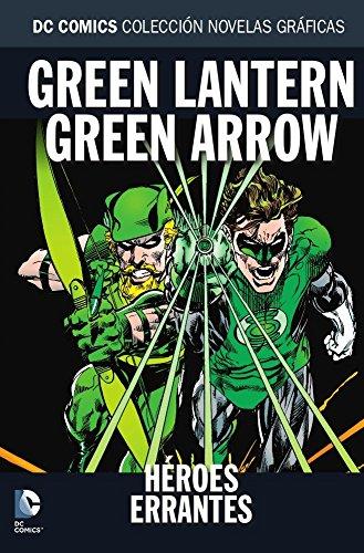 DC COLECCIÓN NOVELAS GRÁFICAS 56. GREEN LANTERN/GREEN ARROW: HÉROES ERRANTES