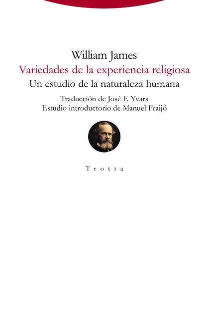 VARIEDADES DE LA EXPERIENCIA RELIGIOSA. UN ESTUDIO DE LA NATURALEZA HUMANA