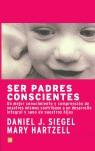SER PADRES CONSCIENTES: UN MEJOR CONOCIMIENTO Y COMPRENSIÓN DE NOSOSTROS MISMOS CONTRIBUYE A UN
