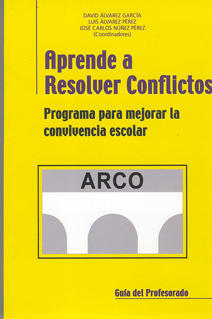 APRENDE A RESOLVER CONFLICTOS: PROGRAMA PARA MEJORAR LA CONVIVENCIA ESCOLAR
