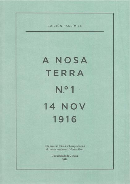 A NOSA TERRA N.º 1, 14 DE NOVEMBRO DE 2016. EDICIÓN FACSÍMILE