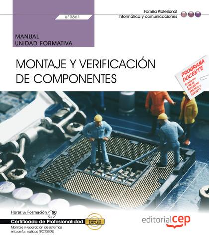 MANUAL. MONTAJE Y VERIFICACIÓN DE COMPONENTES (UF0861). CERTIFICADOS DE PROFESIO.
