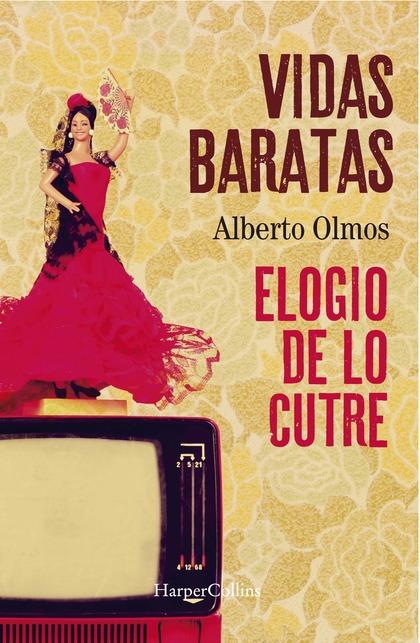 VIDAS BARATAS: ELOGIO DE LO CUTRE.