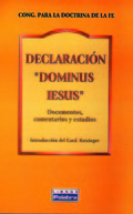 DECLARACIÓN ´DOMINUS IESUS´ : DOCUMENTOS, COMENTARIOS Y ESTUDIOS