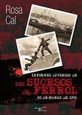 INFORMES DIVERSOS DE LOS SUCESOS DE FERROL : 10 DE MARZO DE 1972