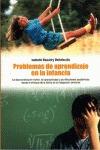 PROBLEMAS DE APRENDIZAJE EN LA INFANCIA : LA DESCORDINACIÓN MOTRIZ, LA HIPERATIVIDAD Y LAS DIFI