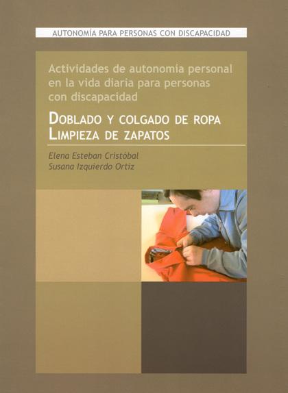 DOBLADO Y COLGADO DE ROPA, LIMPIEZA ZAPATOS : ACTIVIDADES DE AUTONOMÍA DE PERSONAS CON DISCAPAC