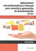 APLICACIONES MICROINFORMATICAS E INTERNET PARA CONSULTA Y GENERACION