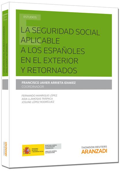 LA SEGURIDAD SOCIAL APLICABLE A LOS ESPAÑOLES EN EL EXTERIOR Y RETORNADOS
