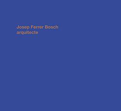 JOSEP FERRER BOSCH ARQUITECTE.