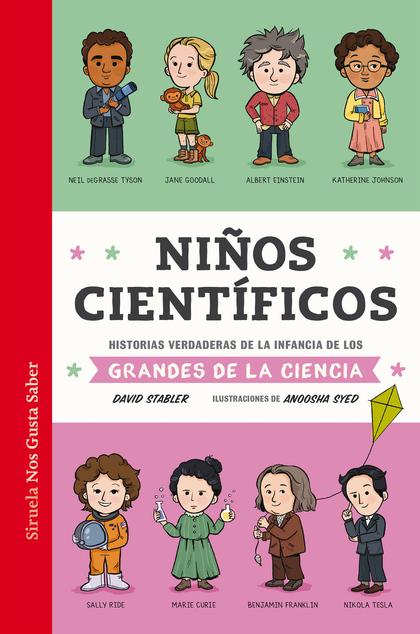 NIÑOS CIENTÍFICOS. HSTORIAS VERDADERAS DE LA INFANCIA DE LOS GRANDES DE LA CIENCIA