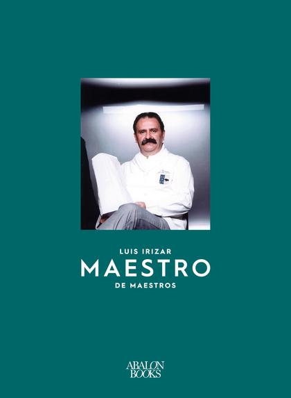LUIS IRIZAR                                                                     MAESTRO DE MAES