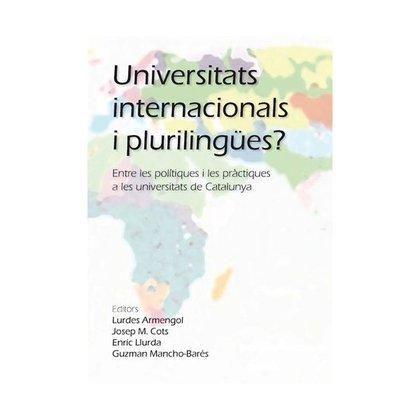 UNIVERSITATS INTERNACIONALS I PLURILINGÜES?. ENTRE LES POLÍTIQUES I LES PRÀCTIQUES A LES UNIVER