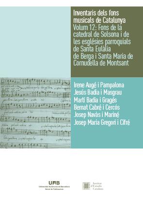 INVENTARIS DELS FONS MUSICALS DE CATALUNYA VOLUM 12: FONS DE LA CATEDRAL DE SOLS.