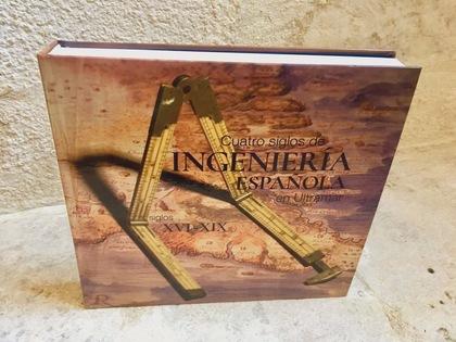 CUATRO SIGLOS DE INGENIERIA ESPAÑOLA EN ULTRAMAR. SIGLOS XVI-XIX.