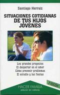 SITUACIONES COTIDIANAS DE TUS HIJOS JÓVENES