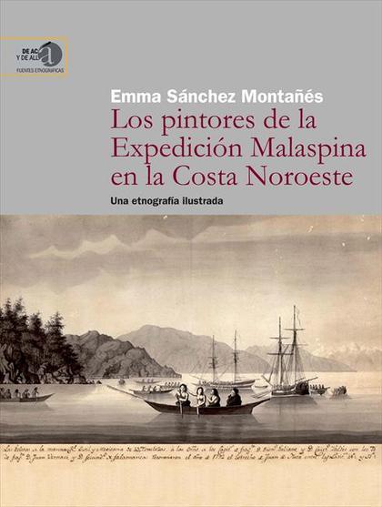 LOS PINTORES DE LA EXPEDICIÓN MALASPINA EN LA COSTA NOROESTE : UNA ETNOGRAFÍA ILUSTRADA