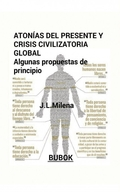ATONÍAS DEL PRESENTE Y CRISIS CIVILIZATORIA GLOBAL : ALGUNAS PROPUESTAS DE PRINCIPIO