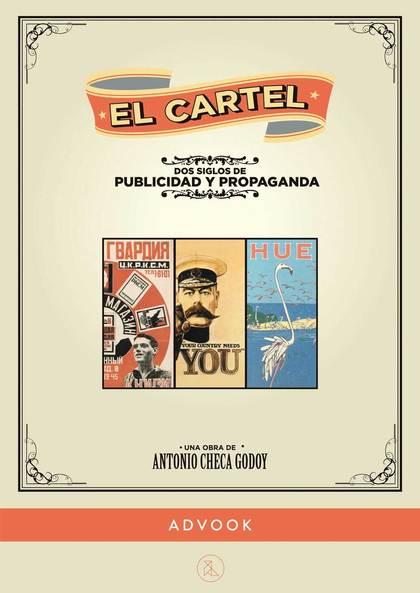 EL CARTEL : DOS SIGLOS DE PUBLICIDAD Y PROPAGANDA